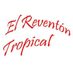El Reventón Tropical