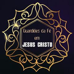Guardiões da Fé em Jesus Cristo
