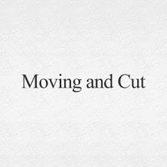 Moving and Cut