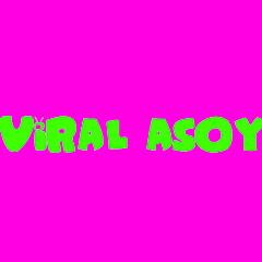 Viral Asoy