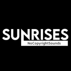 Sunrises NoCopyrightSounds