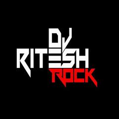 Dj Ritesh Rock
