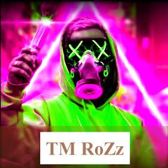TM RoZz