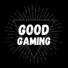 GOOD GAMING