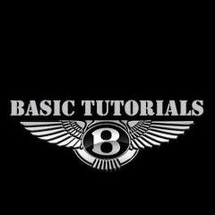 BASIC TUTORIALS