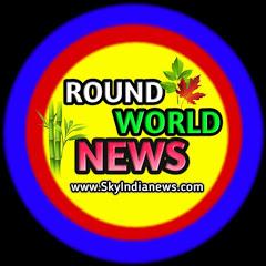 ROUND WORLD NEWS