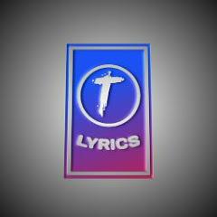 T Lyrics