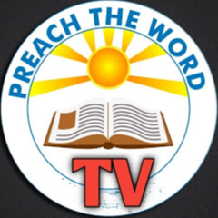 Preach The Word TV