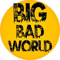 "Big ""Bad"" World"