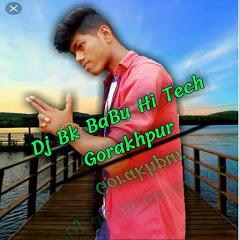 Dj Bk BaBu Hi Tech Gorakhpur