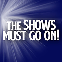 The Shows Must Go On!