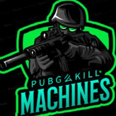 Pubg么Kill Machines