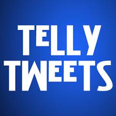 Telly Tweets