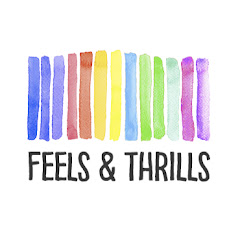 FEELS & THRILLS