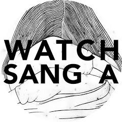 WATCH SANG A