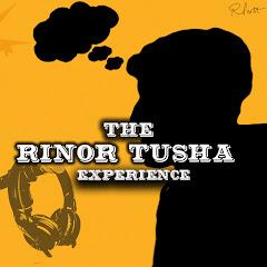 The Rinor Tusha Experience