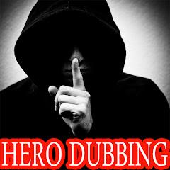 HERO DUBBING