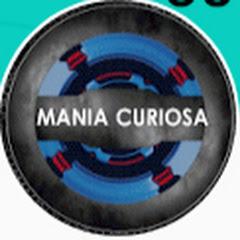 MANIA CURIOSA