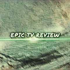 Epic Tv Review