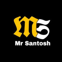 Mr Santosh