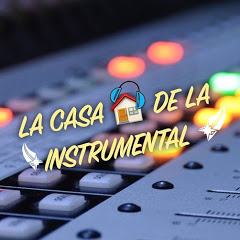 LA CASA De La INSTRUMENTAL