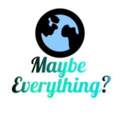 Maybe Everything?