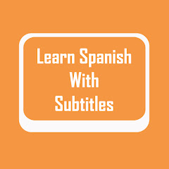 Learn Spanish With Subtitles