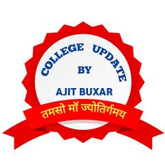 College Update BY AJIT BUXAR