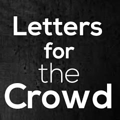 Letters For The Crowd