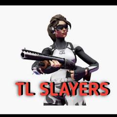 TL slayers