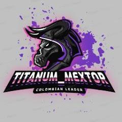 Titanum Mextor