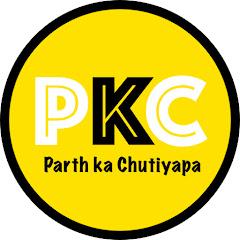 Parth Ka Chutiyapa