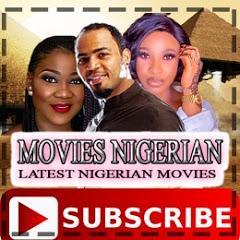 MOVIES NIGERIAN - LATEST NIGERIAN MOVIES