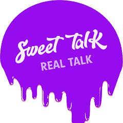 Sweet Talk - Real Talk