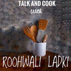 Talk and Cook with Roohwali ladki