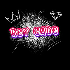 Rey CaDe