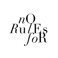 NO RULES FOR