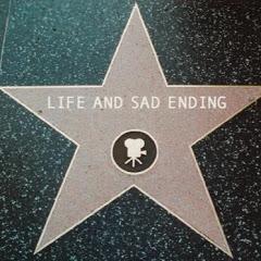 The Life and Sad Ending