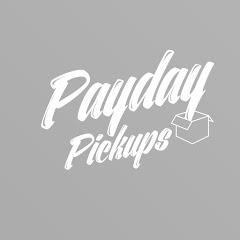 Payday Pickups