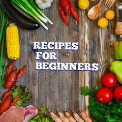 Recipes For Beginners