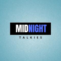 MIDNIGHT TALKIES