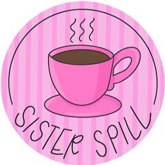 sister spill