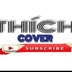 THÍCH COVER