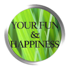 YOUR FUN & HAPPINESS