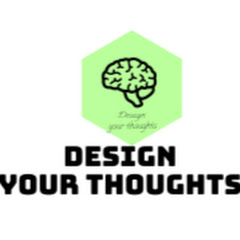 Design Your Thoughts
