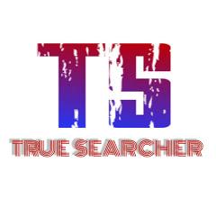 TRUE SEARCHER