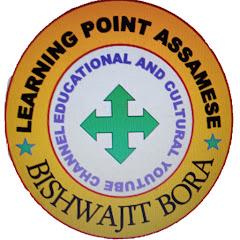 LEARNING POINT ASSAMESE Bishwajit Bora