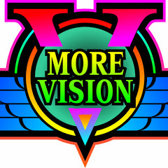 MORE VISION