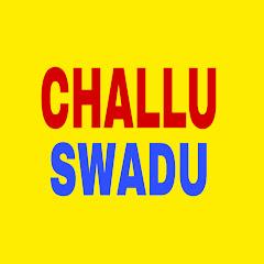Challu swadu