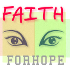 FAITH FOR HOPE